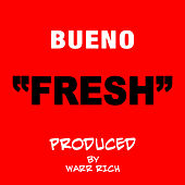 Play & Download Fresh - Single by Bueno | Napster