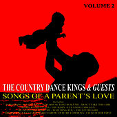 Play & Download Songs Of A Parent's Love: Volume 2 by Country Dance Kings | Napster