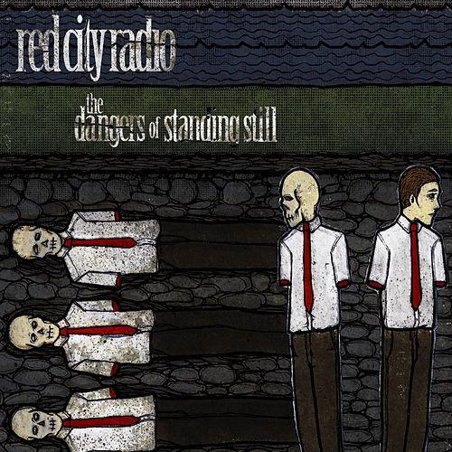 Play & Download The Dangers Of Standing Still by Red City Radio | Napster