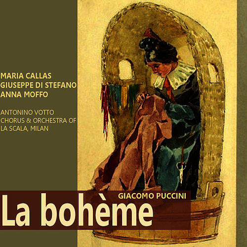 Play & Download Puccini: La Bohème by Maria Callas | Napster
