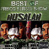 Play & Download Best of Frisco Street Show: Husalah by Husalah | Napster