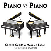 Play & Download PIANO vs PIANO by George Cables - Massimo Faraò | Napster