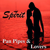 Pan Pipes & Lovers by Spirit
