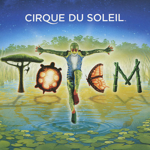 Play & Download Totem by Cirque du Soleil | Napster