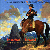 Play & Download Best Foot Forward - Songs From The Ledge by Hank Wangford | Napster