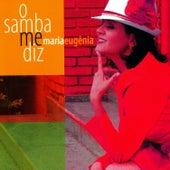 O Samba Me Diz by Maria Eugênia