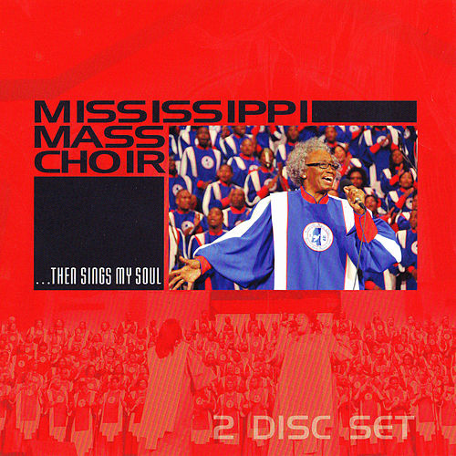 Play & Download ...Then Sings My Soul by Mississippi Mass Choir | Napster