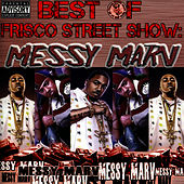 Best of Frisco Street Show: Messy Marv by Messy Marv