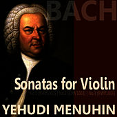 Play & Download Bach: Sonata for Violin, Nos. 1, 2 & 3 by Yehudi Menuhin | Napster
