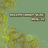 Play & Download Modern Dinner Music - Menu 2 by Various Artists | Napster