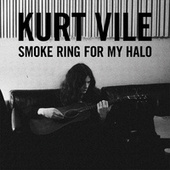 Smoke Ring For My Halo by Kurt Vile