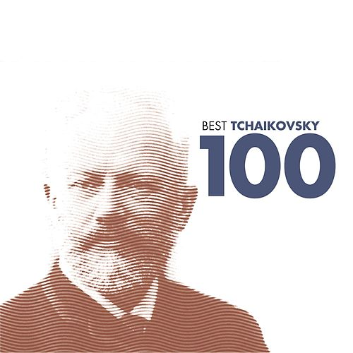 Play & Download 100 Best Tchaikovsky by Various Artists | Napster