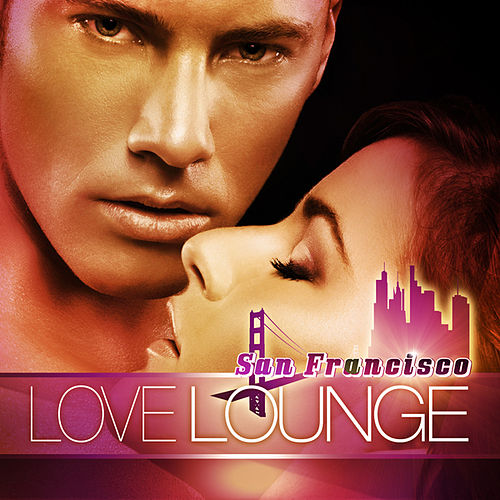 San Francisco Love Lounge Vol.1 by Various Artists