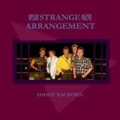 Play & Download Shoot 'Em Down - EP by Strange Arrangement | Napster