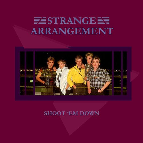 Shoot 'Em Down - EP by Strange Arrangement