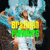 Play & Download Brazilian Flavours by Various Artists | Napster