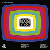 Top Dog (A Retrospective Of Classic TV & Radio Themes 1960-1982) by Various Artists