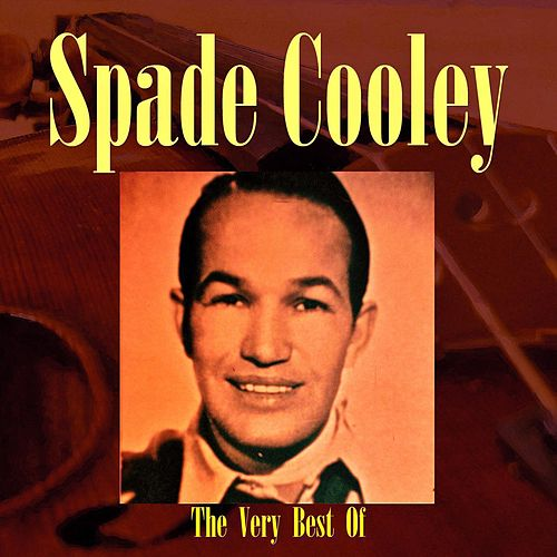 Play & Download The Very Best Of Spade Cooley by Spade Cooley | Napster