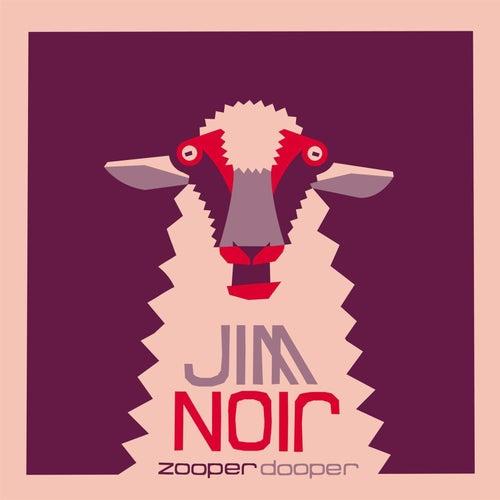 Zooper Dooper - EP by Jim Noir