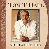 Play & Download 50 Greatest Hits by Tom T. Hall | Napster