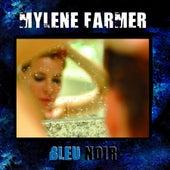Play & Download Bleu Noir by Mylène Farmer | Napster