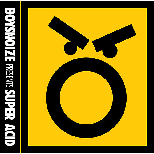 BOYSNOIZE presents SUPER ACID by Various Artists