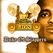 Duke Of Slappers by Lion