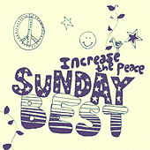 Play & Download Sunday Best Sampler, Vol. 4 : Increase The Peace by Various Artists | Napster