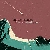 Play & Download The Loneliest Star by Thirteen Senses | Napster