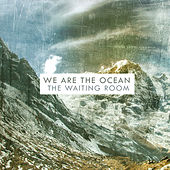 Play & Download The Waiting Room by We Are The Ocean | Napster