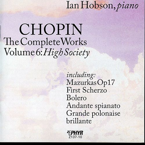 Play & Download Chopin - The Complete Works Volume 6: High Society by Ian Hobson | Napster