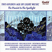 Play & Download The Golden Age of Light Music: The Pianist in the Spotlight by Various Artists | Napster