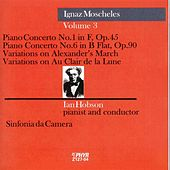 Ignaz Moscheles Volume 3 by Sinfonia da Camera