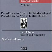 Moscheles Volume 1: Piano Concertos No. 2 and 4 by Sinfonia da Camera