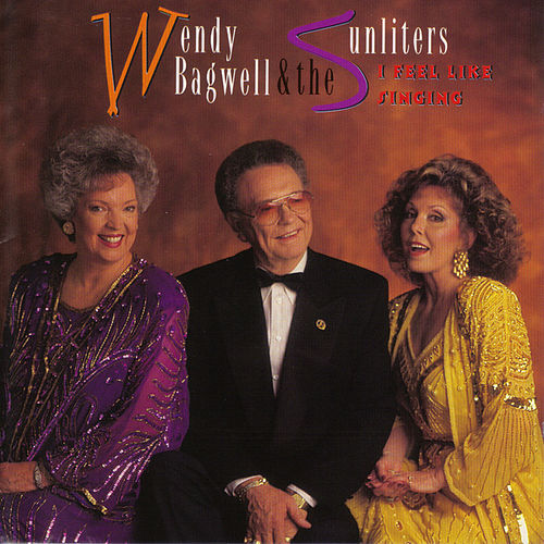 Play & Download I Feel Like Singing by Wendy Bagwell & The Sunliters | Napster