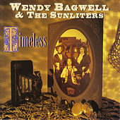 Play & Download Timeless by Wendy Bagwell & The Sunliters | Napster