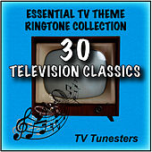 Essential TV Theme Ringtone Collection - 30 Television Classics by TV Tunesters