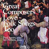 Play & Download Great Composers Love Folk Songs Too by Paul Sperry | Napster