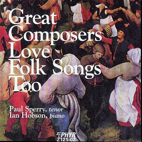 Great Composers Love Folk Songs Too by Paul Sperry