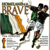 Play & Download Homeland Of The Brave by Tom Donovan | Napster