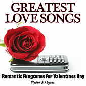 GREATEST LOVE SONGS - Romantic Ringtones for Valentines Day (Urban & Reggae) by Various Artists