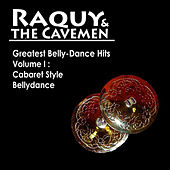 Greatest Belly-Dance Hits, Vol I: Cabaret Style Bellydance by Raquy and the Cavemen