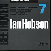 Ian Hobson: The Complete Beethoven Piano Sonatas - Volume 7 by Ian Hobson