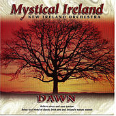 Play & Download Mystical Ireland - Dawn by New Ireland Orchestra | Napster