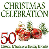 Play & Download Christmas Celebration – 50 Classical & Traditional Holiday Favorites by Various Artists | Napster
