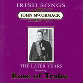 Play & Download Irish Songs, The Later Years by John McCormack | Napster