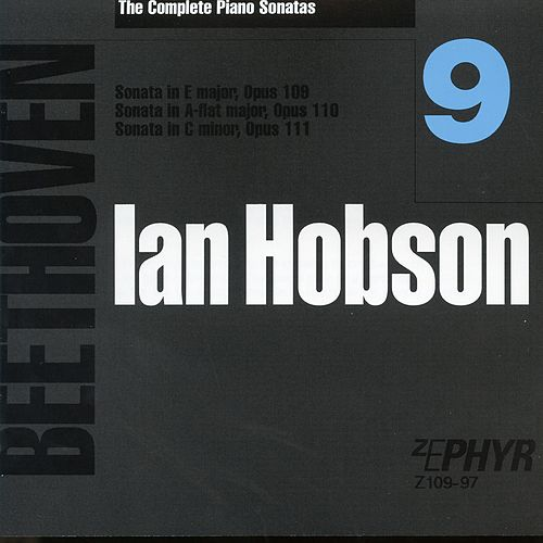 Ian Hobson: The Complete Beethoven Piano Sonatas - Volume 9 by Ian Hobson