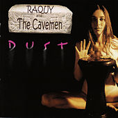 Dust by Raquy and the Cavemen