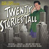 Play & Download Twenty Stories Tall by Mark Lowry | Napster