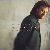 Play & Download Walk On by Bruce Carroll | Napster